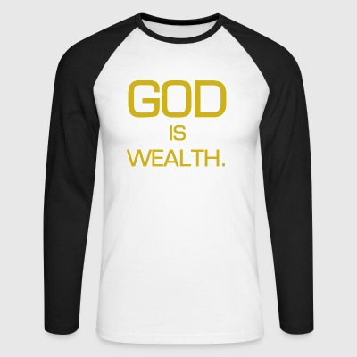 God is wealth. - Men's Long Sleeve Baseball T-Shirt