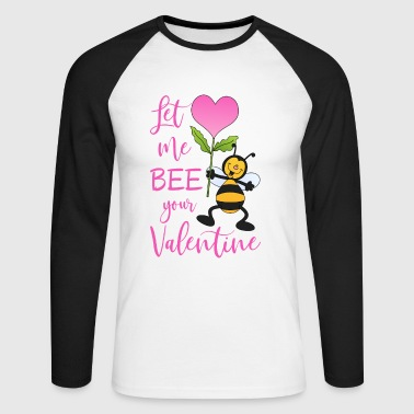 Let Me Bee Your Valentine bee with heart flower - Men's Long Sleeve Baseball T-Shirt