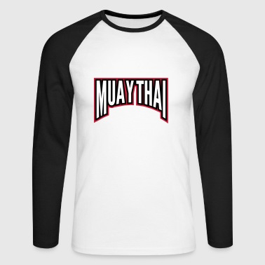 muay thai - Men's Long Sleeve Baseball T-Shirt