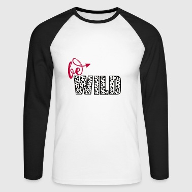 be wild2 - Men's Long Sleeve Baseball T-Shirt