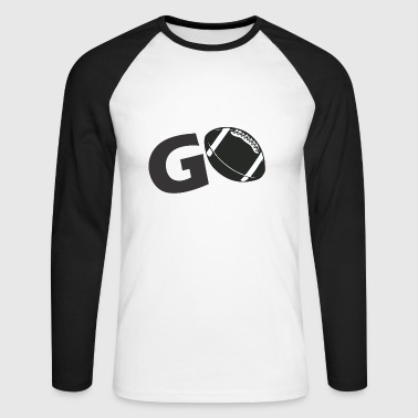 go football gift idea - Men's Long Sleeve Baseball T-Shirt