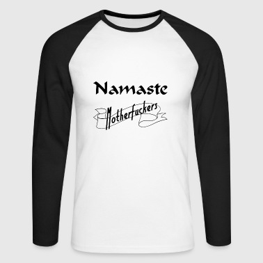 Namaste Motherfuckers - T-shirt baseball manches longues Homme