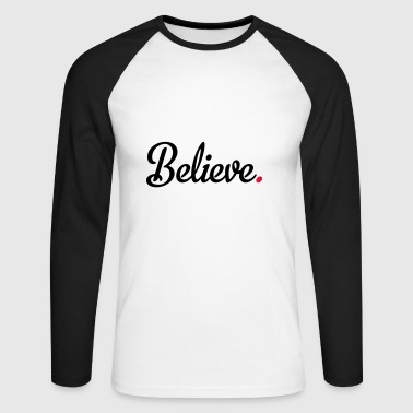 2541614 15485772 believe - Men's Long Sleeve Baseball T-Shirt