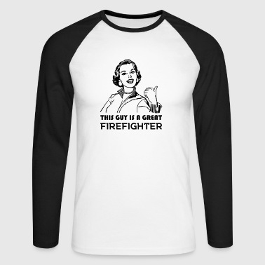 Great Firefighter. Gifts for firefighters. - Men's Long Sleeve Baseball T-Shirt