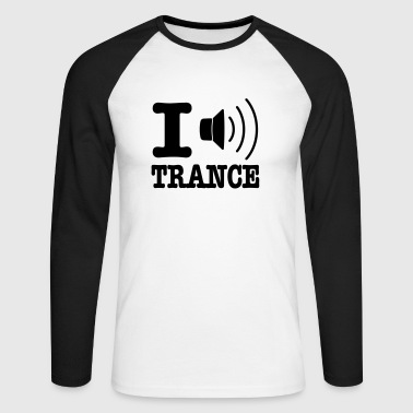I speaker trance / I love trance - Men's Long Sleeve Baseball T-Shirt