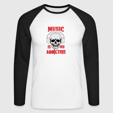 Music my Addiction - Men's Long Sleeve Baseball T-Shirt