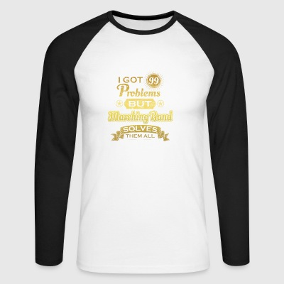 i got 99 problems solved probleme Marching Band - Männer Baseballshirt langarm