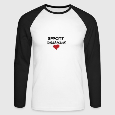 Effort is attractive - Men's Long Sleeve Baseball T-Shirt
