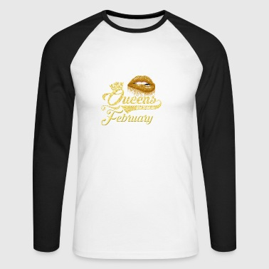 Queens birthday present february t-shirt - Men's Long Sleeve Baseball T-Shirt