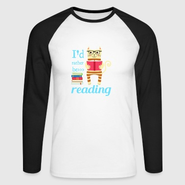 I would rather read - Men's Long Sleeve Baseball T-Shirt