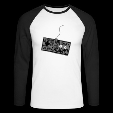 A childhood with a game console was great! - Men's Long Sleeve Baseball T-Shirt