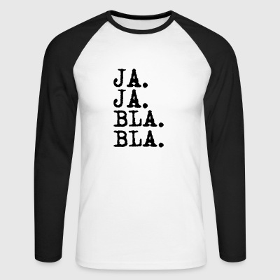 yes yes blah blah - Men's Long Sleeve Baseball T-Shirt