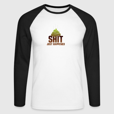 Shit Just Happened! - Men's Long Sleeve Baseball T-Shirt