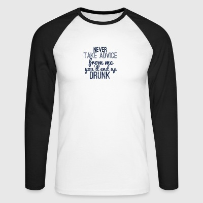 Advice, saying, humor, alcohol, drunk - Men's Long Sleeve Baseball T-Shirt