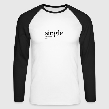 Single man - Men's Long Sleeve Baseball T-Shirt