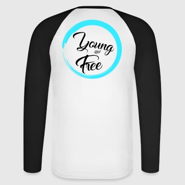 Young and Free - Men's Long Sleeve Baseball T-Shirt