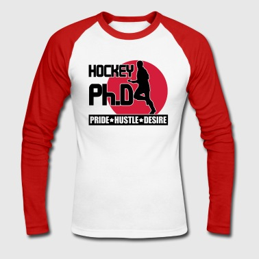 Hockey Ph.D (field hockey) - Men's Long Sleeve Baseball T-Shirt