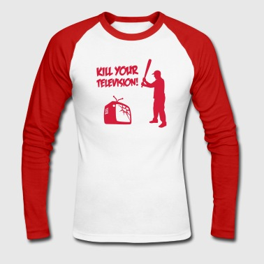 Kill Your Television - Against Media dumbing - T-shirt baseball manches longues Homme