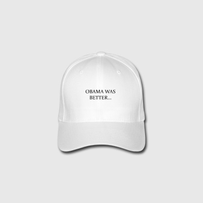 Obama was Beter Campain - LIMITED EDITION! - Flexfit baseballcap