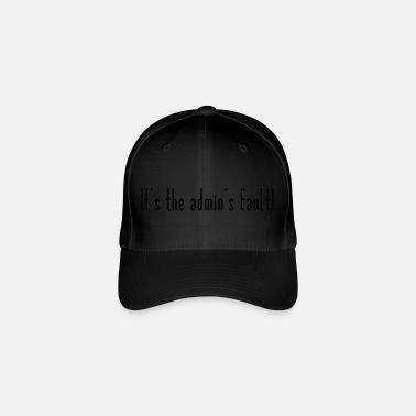 Blame The admin is to blame - Flexfit Baseball Cap