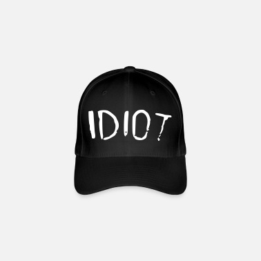 Idiot idiot - Flexfit Baseball Cap