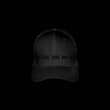 Natural Born Baller Basketball Slogan - Flexfit Baseball Cap