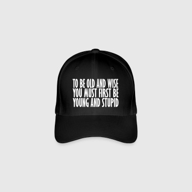 to be old and wise - Flexfit Baseball Cap