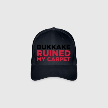 Bukkake has ruined my carpet! - Flexfit Baseball Cap