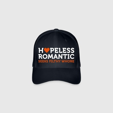 Hopeless Romantic Seeks Whore - Flexfit Baseball Cap