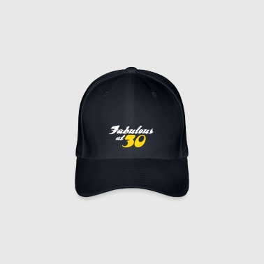 30 Years Old And Fabulous! - Flexfit Baseball Cap