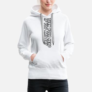 Raro turn your head if you are gay - Sudadera con capucha premium mujer