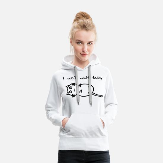 Sprüche Pullover & Hoodies - i can't adult today - Frauen Premium Hoodie Weiß
