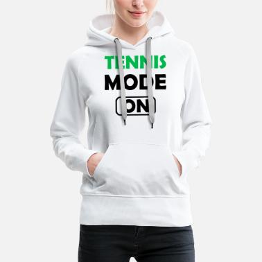 I Love Tennis Tennis Mode On - Frauen Premium Hoodie