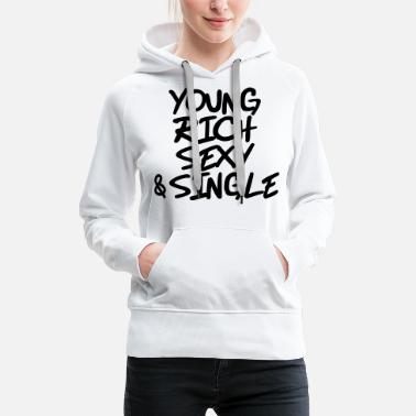 Awesome Young, rich, sexy and single - Sudadera con capucha premium mujer