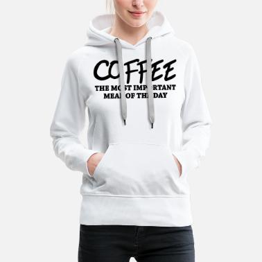 Junkie Coffee - the most important meal - Women's Premium Hoodie