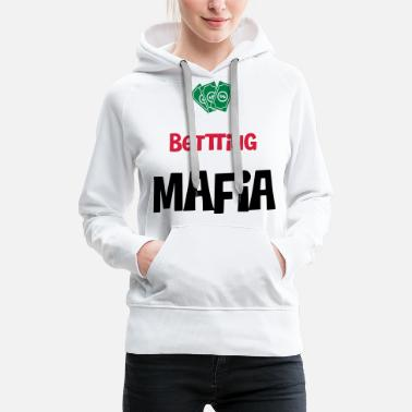 Bet BETTING MAFIA - SPORT BETTING - Women's Premium Hoodie