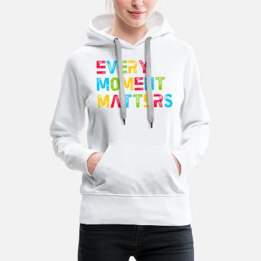 Autism Spectrum Disorder Every moment counts autism - Women's Premium Hoodie