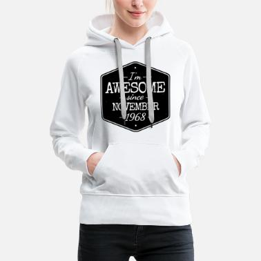 Number I'M AWESOME SINCE NOVEMBER 1968 - Women's Premium Hoodie