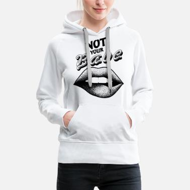 Feminista Not Your Babe, Feminism, Feminist, Lips Mouth - Sudadera con capucha premium mujer