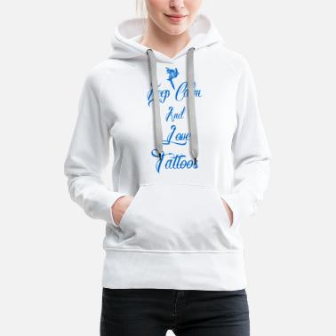 I keep calm love tattoos geschenk tätowiert queen - Frauen Premium Hoodie