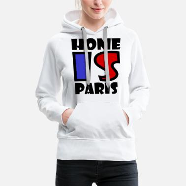 Paris Paris - Home is Paris - Women's Premium Hoodie