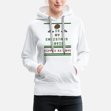 Die Hard Christmas Die Hard Is My Favorite Christmas Movie Tee - Women's Premium Hoodie