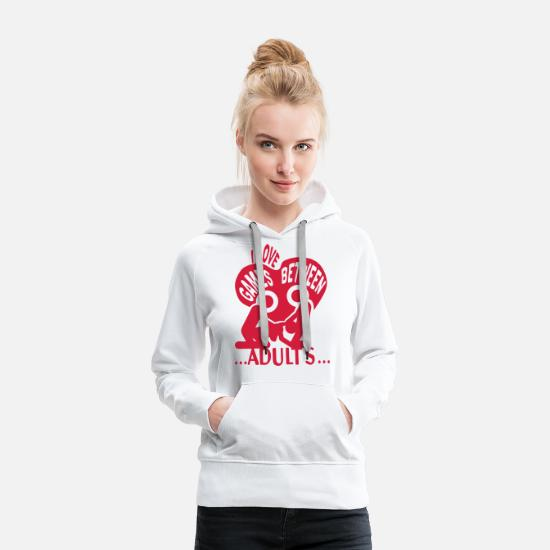 I Love Sweat-shirts - i love citation game between adults sexe - Sweat à capuche premium Femme blanc