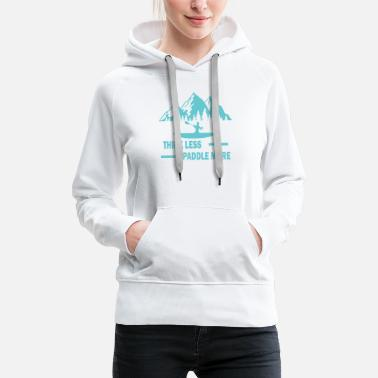 Windsurfing Think less paddle more surf windsurfing gift - Women's Premium Hoodie