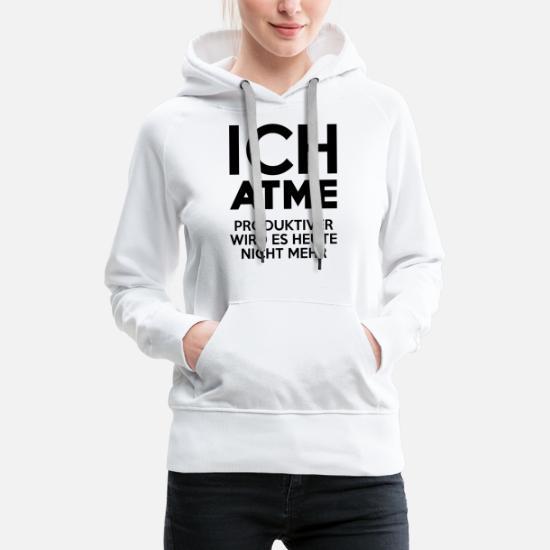 ICH ATME PRODUKTIVER WIRD ES HEUTE NICHT MEHR Frauen Premium
