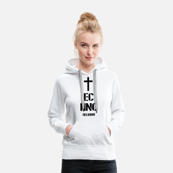 Techno Sweat-shirts - Techno - musique techno - religion techno - Sweat à capuche premium Femme blanc