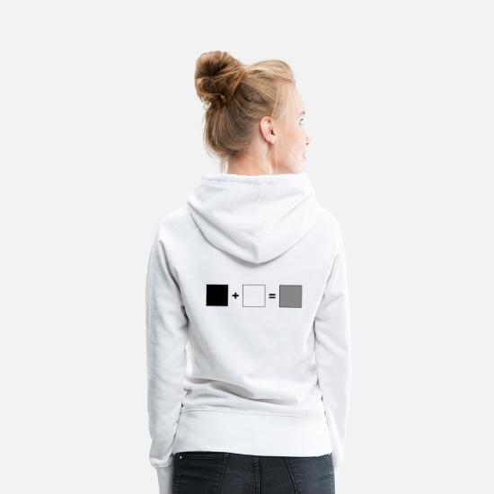 White Hoodies & Sweatshirts - Black + White = Gray | do not think black and white - Women's Premium Hoodie white