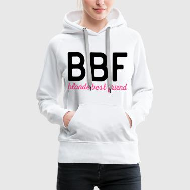 Blonde Best Friend Funny Quote - Women's Premium Hoodie