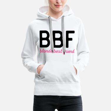 Best Friends Blonde Best Friend Funny Quote - Vrouwen Premium hoodie