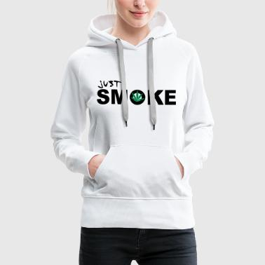 Just Smoke /  / Weed / Cannabis / Drogen 2c - Women's Premium Hoodie